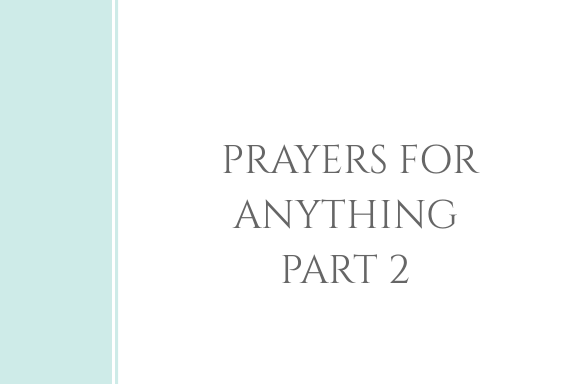 Prayers for Anything | Part 2